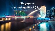 Đố bạn biết hết những điều kỳ lạ mà thú vị này ở Singapore